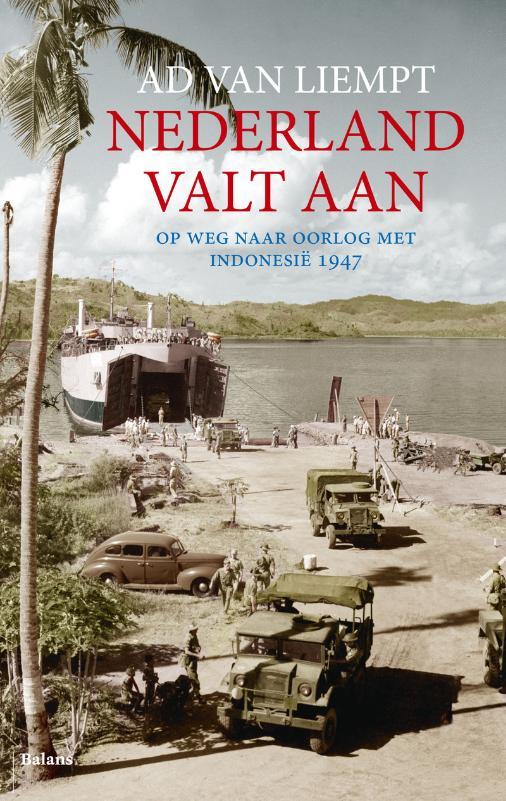 Nederland valt aan - Ad van Liempt, 2012.