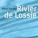 Rivier de Lossie – Alfred Birney