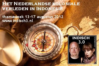 Themaweek Kolonialisme 2012 . 13-17 aug op www.indisch3.nl